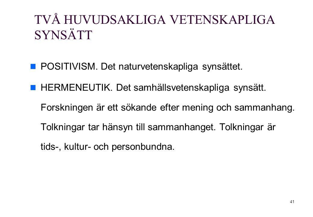 TVÅ HUVUDSAKLIGA VETENSKAPLIGA SYNSÄTT