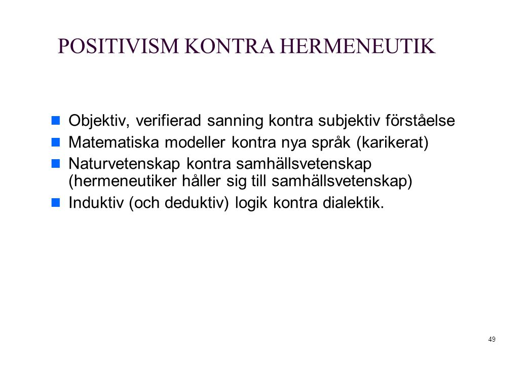 POSITIVISM KONTRA HERMENEUTIK