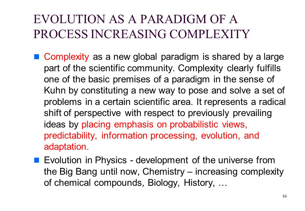 EVOLUTION AS A PARADIGM OF A PROCESS INCREASING COMPLEXITY