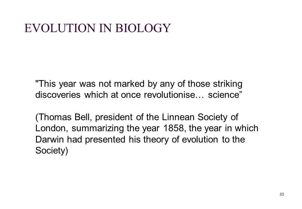 EVOLUTION IN BIOLOGY This year was not marked by any of those striking discoveries which at once revolutionise… science