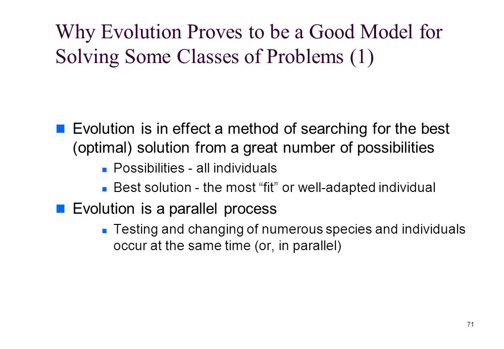 Why Evolution Proves to be a Good Model for Solving Some Classes of Problems (1)