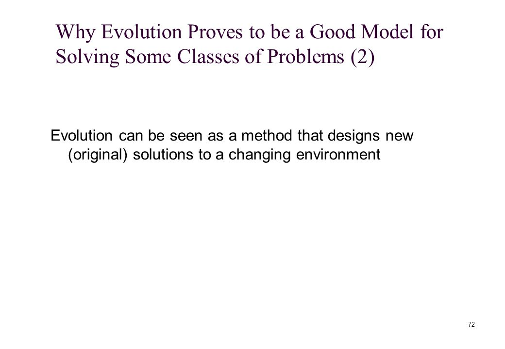 Why Evolution Proves to be a Good Model for Solving Some Classes of Problems (2)