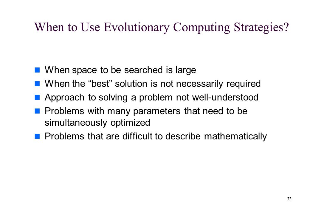 When to Use Evolutionary Computing Strategies