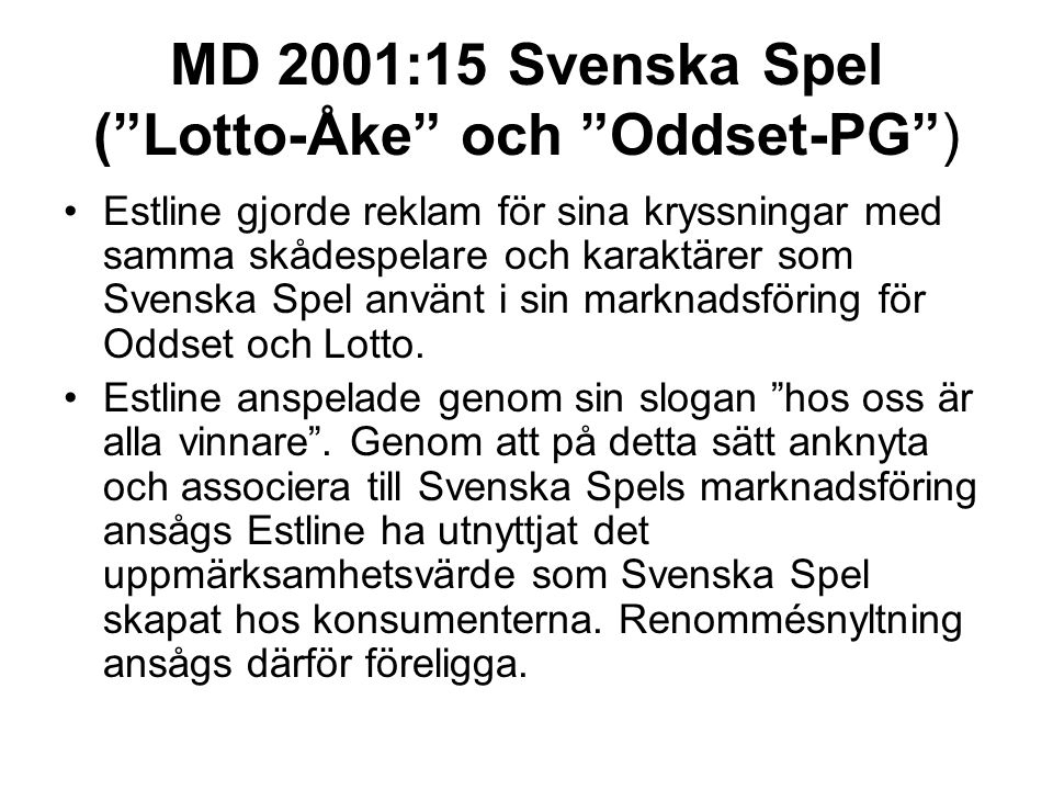 MD 2001:15 Svenska Spel ( Lotto-Åke och Oddset-PG )