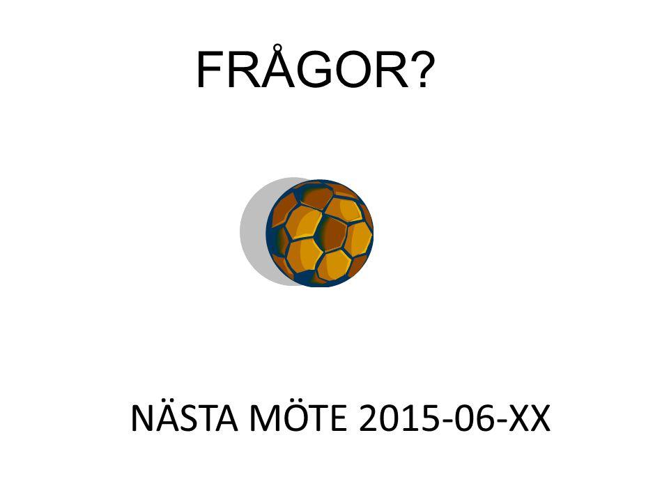 FRÅGOR NÄSTA MÖTE 2015-06-XX