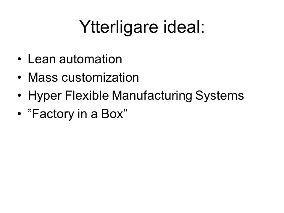 Ytterligare ideal: Lean automation Mass customization