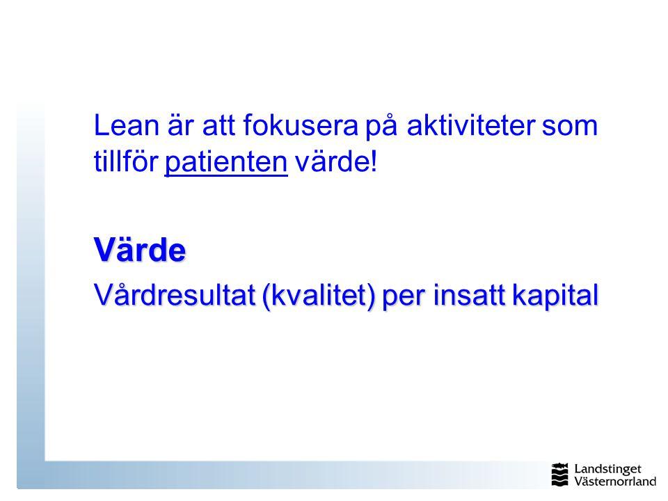 Värde Lean är att fokusera på aktiviteter som tillför patienten värde!