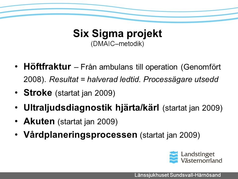 Six Sigma projekt (DMAIC–metodik)