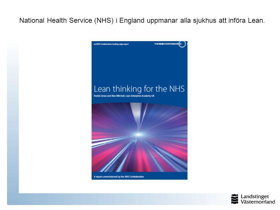 National Health Service (NHS) i England uppmanar alla sjukhus att införa Lean.