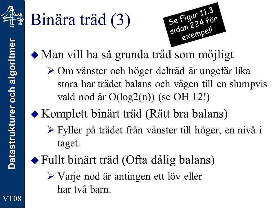 Binära träd (3) Man vill ha så grunda träd som möjligt