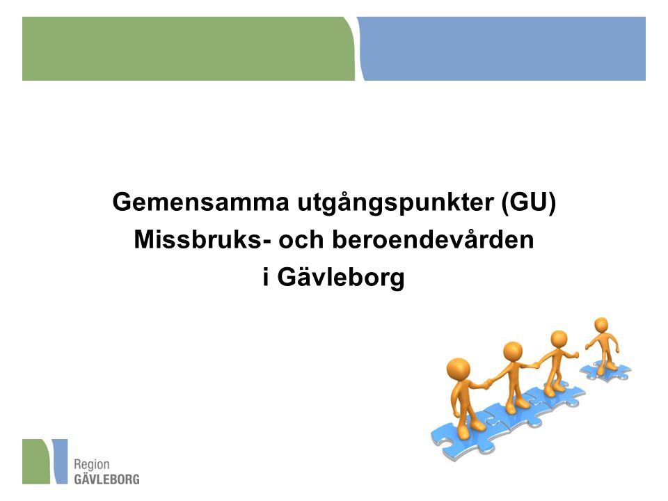Gemensamma utgångspunkter (GU) Missbruks- och beroendevården