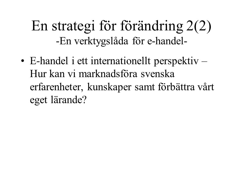 En strategi för förändring 2(2) -En verktygslåda för e-handel-