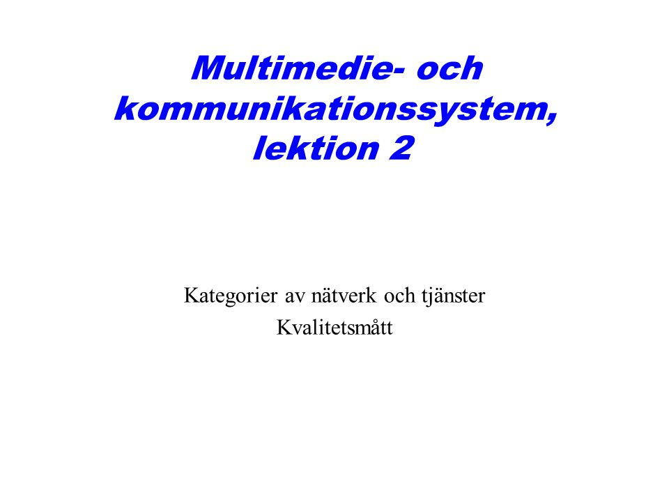 Multimedie- och kommunikationssystem, lektion 2