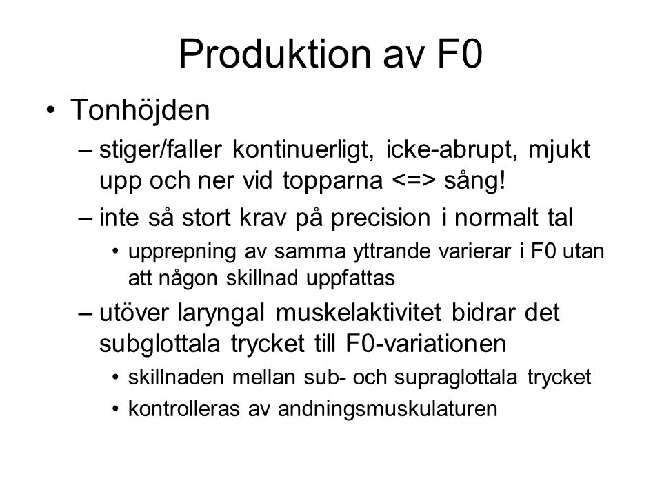 Produktion av F0 Tonhöjden