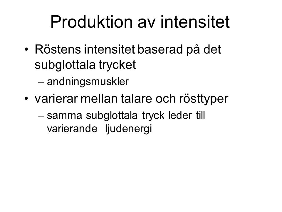 Produktion av intensitet