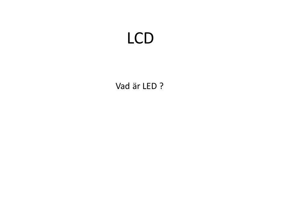LCD Vad är LED