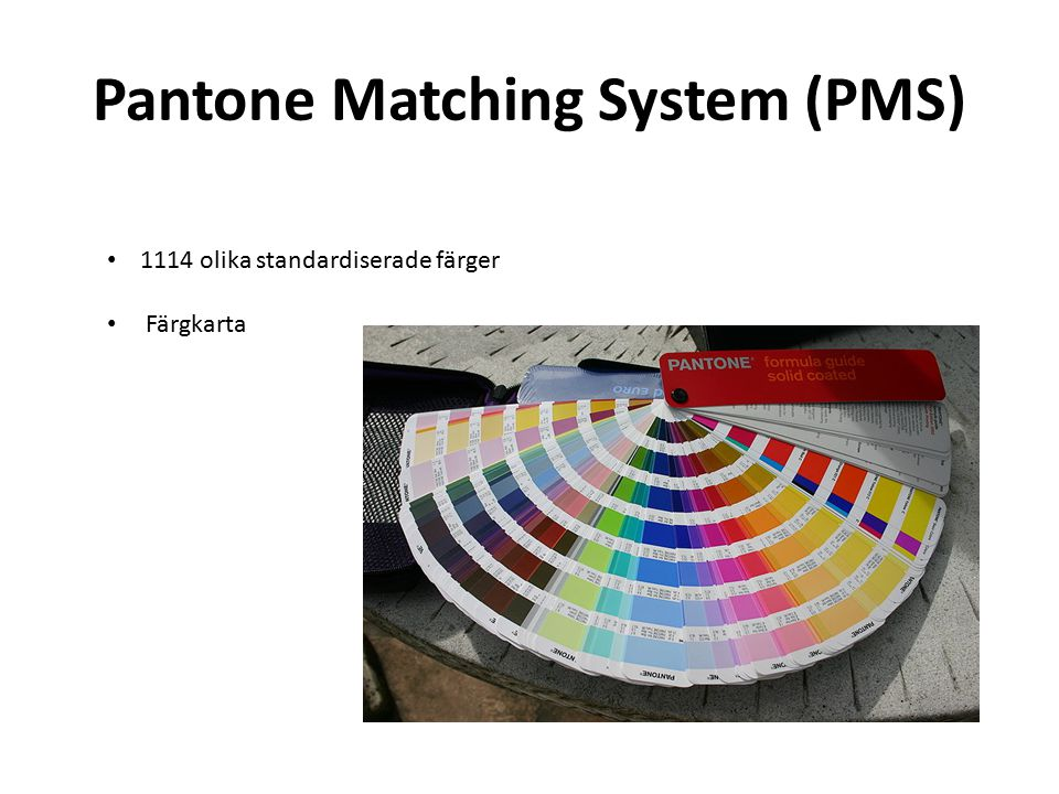 Pantone Matching System (PMS)
