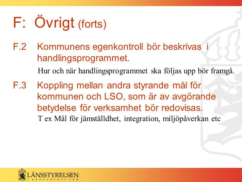 F: Övrigt (forts) F.2 Kommunens egenkontroll bör beskrivas i handlingsprogrammet.