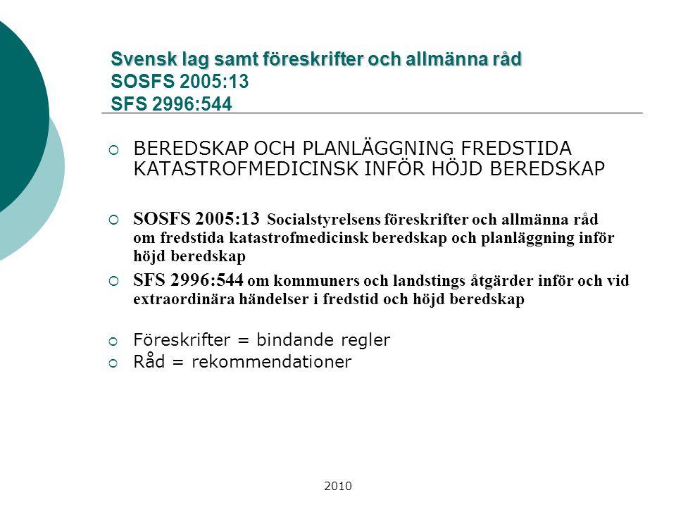 Svensk lag samt föreskrifter och allmänna råd SOSFS 2005:13 SFS 2996:544