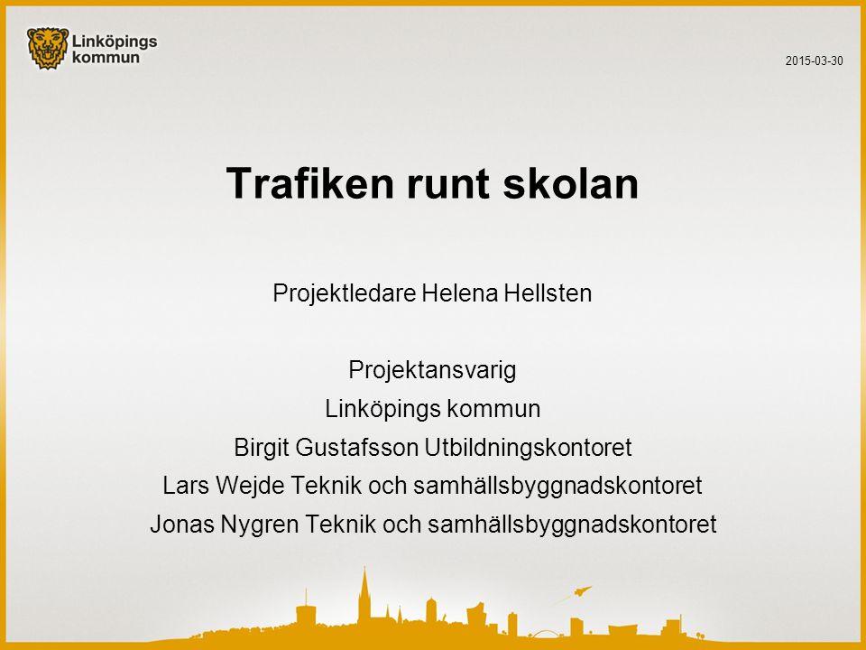 Trafiken runt skolan Projektledare Helena Hellsten Projektansvarig