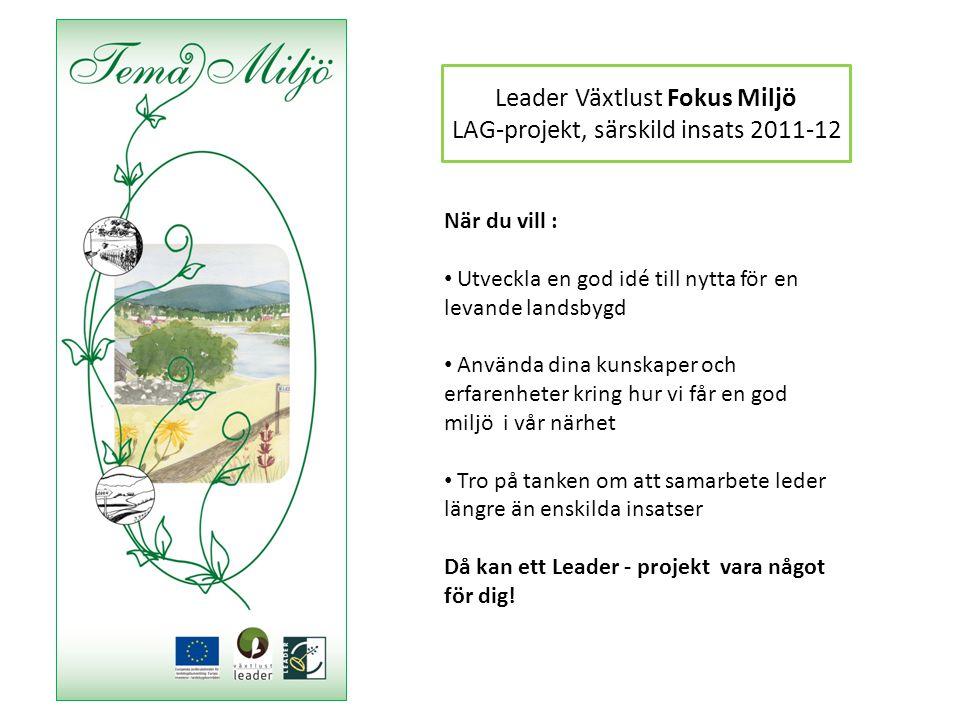 Leader Växtlust Fokus Miljö LAG-projekt, särskild insats 2011-12
