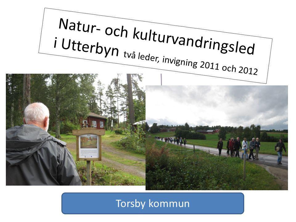 Natur- och kulturvandringsled i Utterbyn två leder, invigning 2011 och 2012