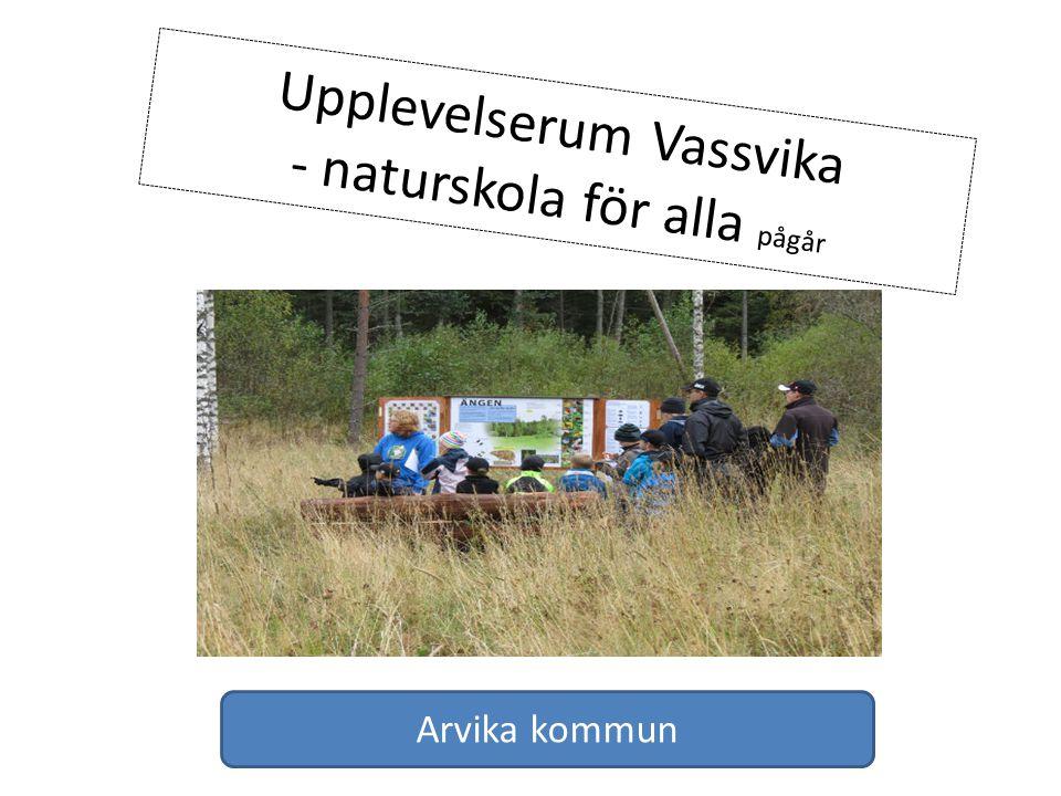 Upplevelserum Vassvika - naturskola för alla pågår