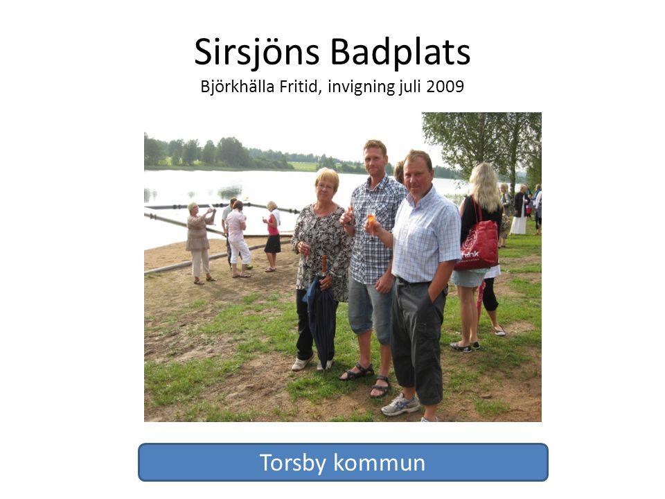 Sirsjöns Badplats Björkhälla Fritid, invigning juli 2009