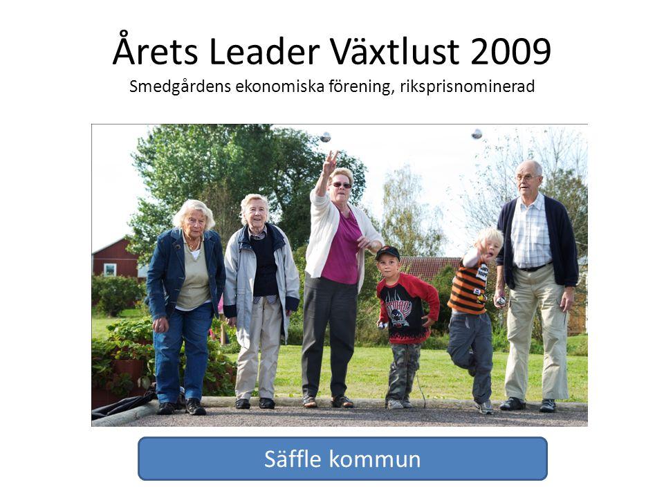 Årets Leader Växtlust 2009 Smedgårdens ekonomiska förening, riksprisnominerad