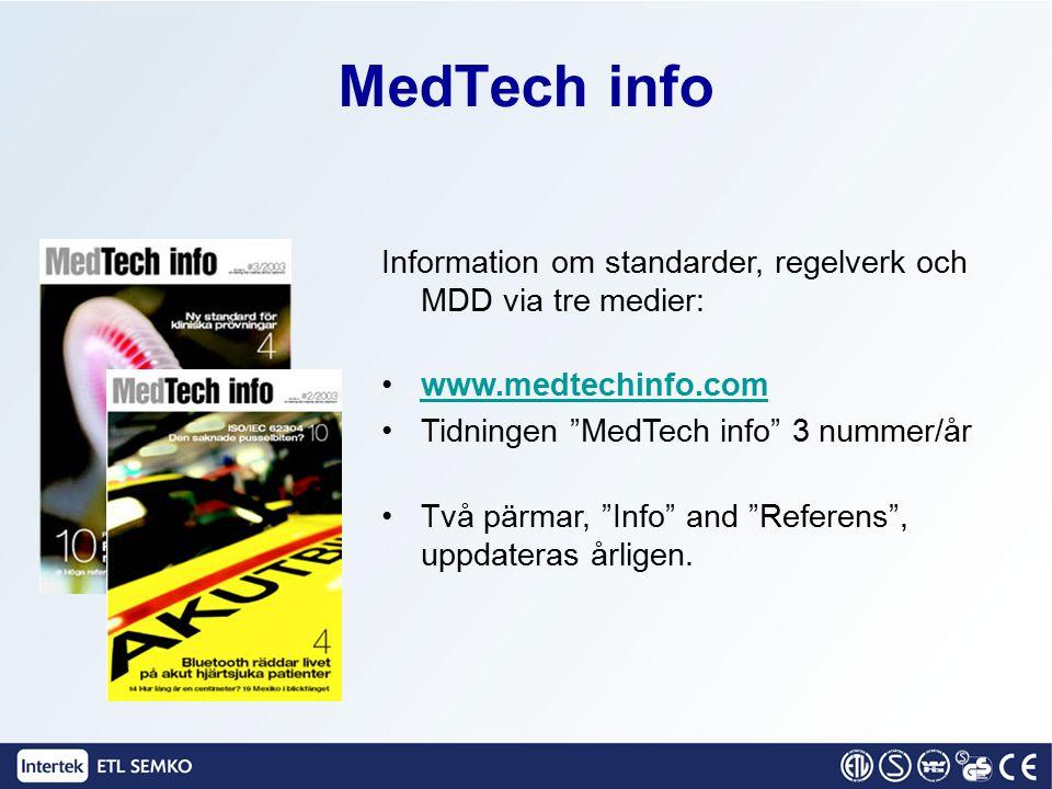 MedTech info Information om standarder, regelverk och MDD via tre medier: www.medtechinfo.com. Tidningen MedTech info 3 nummer/år.
