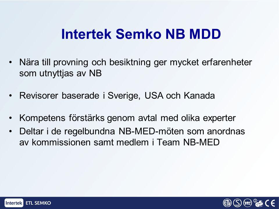 Intertek Semko NB MDD Nära till provning och besiktning ger mycket erfarenheter som utnyttjas av NB.