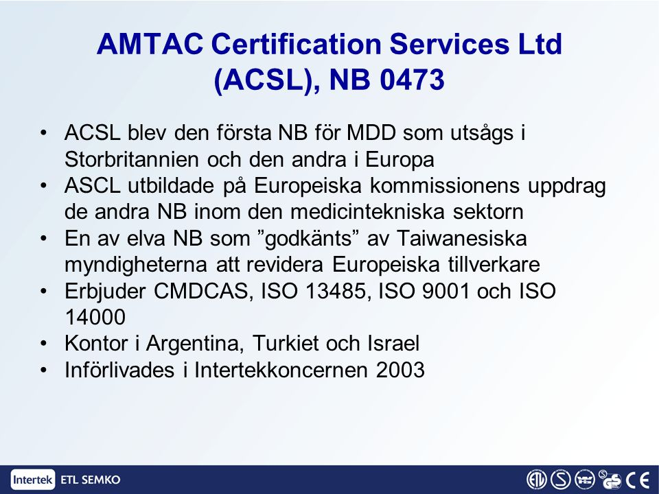 AMTAC Certification Services Ltd (ACSL), NB 0473