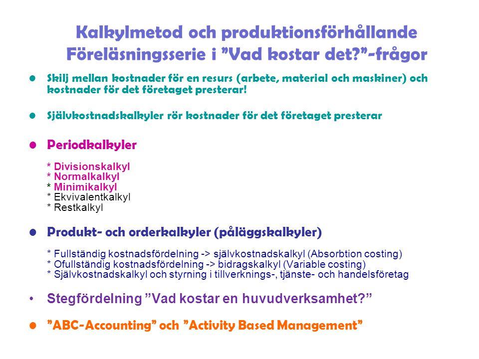 Kalkylmetod och produktionsförhållande Föreläsningsserie i Vad kostar det -frågor