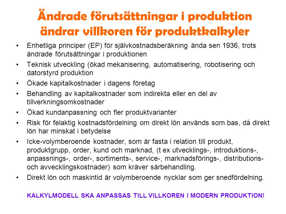 Ändrade förutsättningar i produktion ändrar villkoren för produktkalkyler