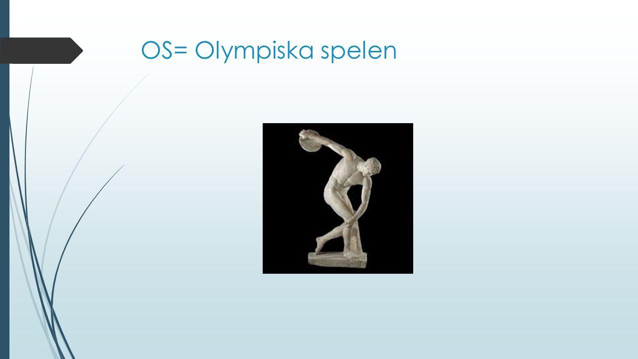 OS= Olympiska spelen