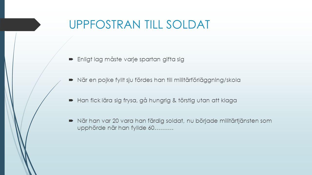 UPPFOSTRAN TILL SOLDAT