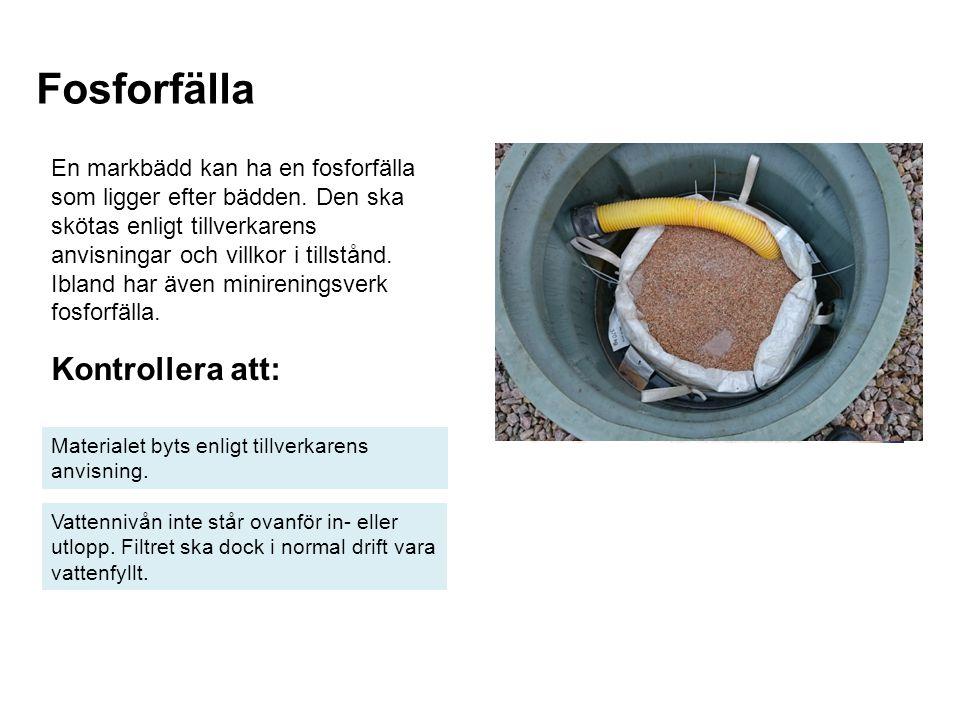 Fosforfälla Kontrollera att: