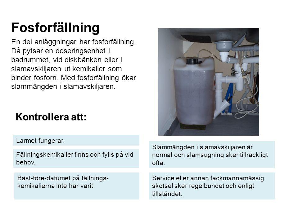 Fosforfällning Kontrollera att: