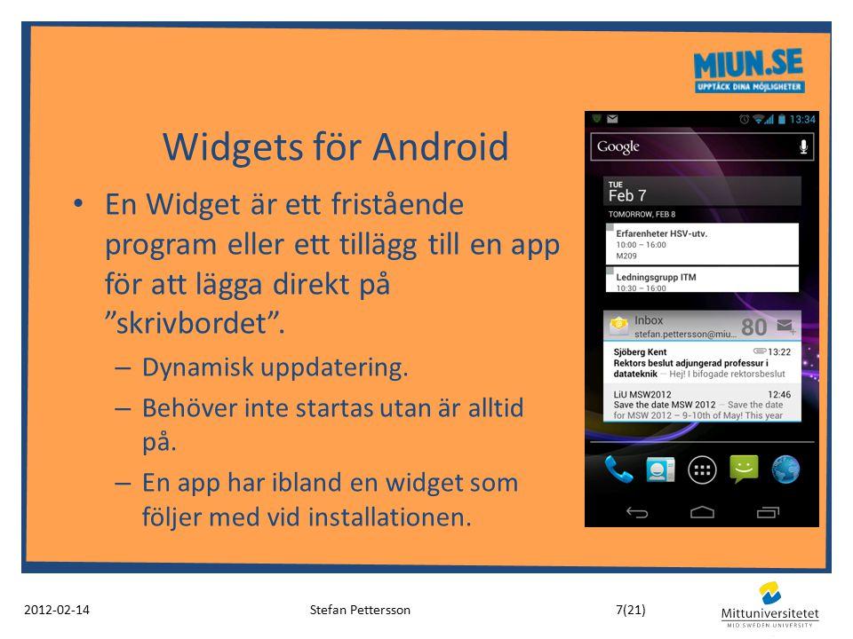 Widgets för Android En Widget är ett fristående program eller ett tillägg till en app för att lägga direkt på skrivbordet .