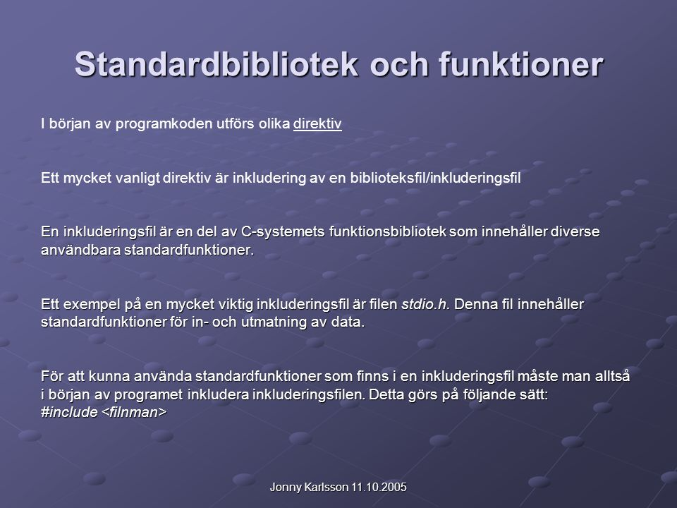 Standardbibliotek och funktioner
