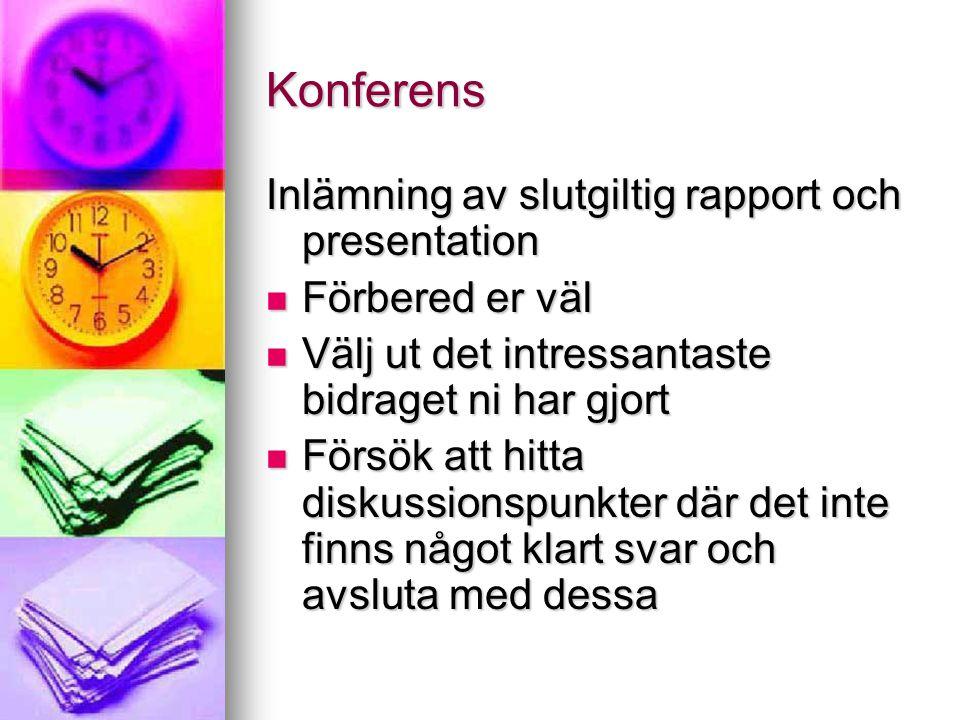 Konferens Inlämning av slutgiltig rapport och presentation