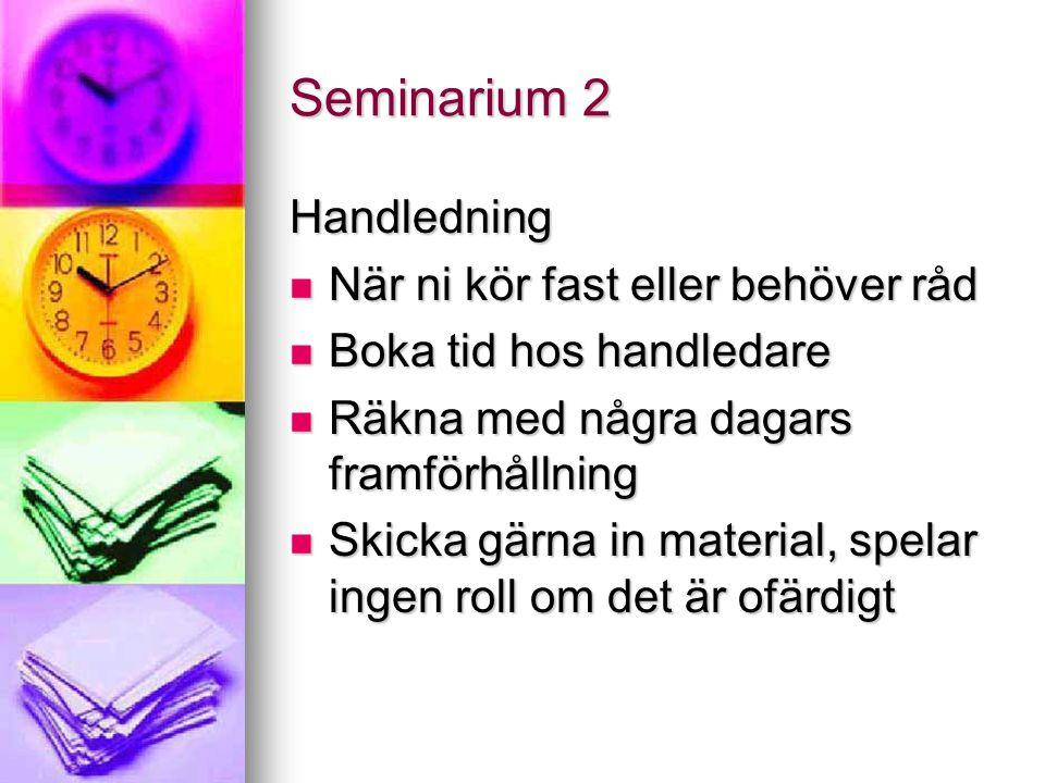 Seminarium 2 Handledning När ni kör fast eller behöver råd