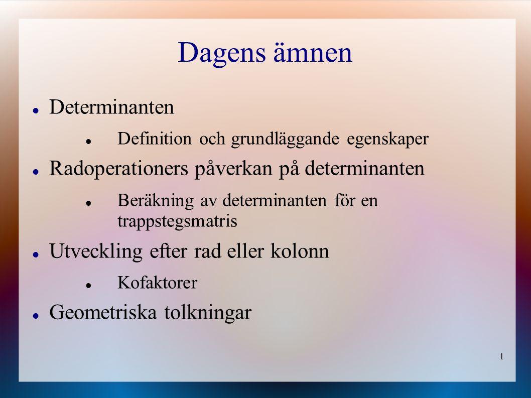 Dagens ämnen Determinanten Radoperationers påverkan på determinanten