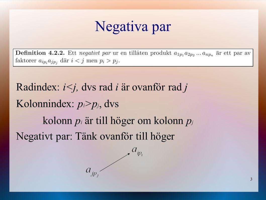 Negativa par Radindex: i<j, dvs rad i är ovanför rad j
