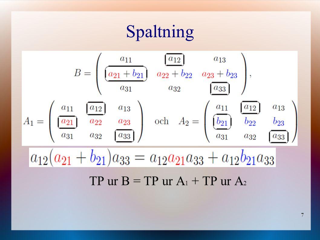 Spaltning TP ur B = TP ur A1 + TP ur A2
