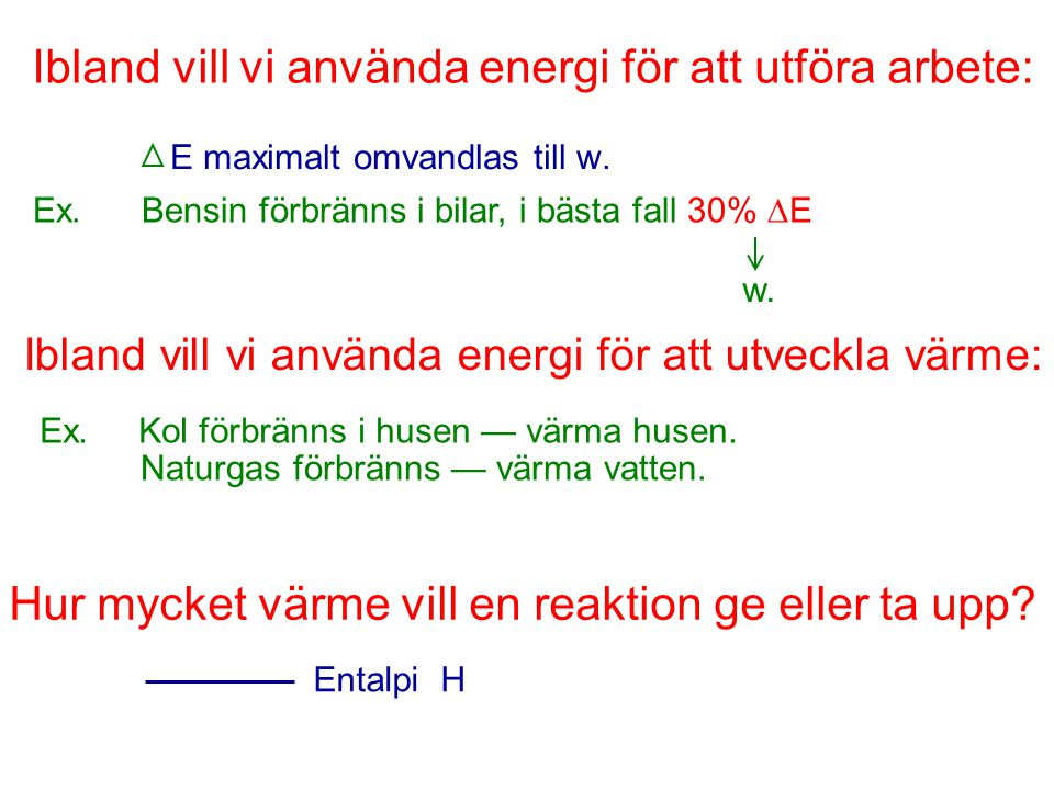 Ibland vill vi använda energi för att utföra arbete: