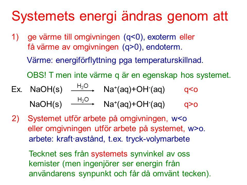 Systemets energi ändras genom att