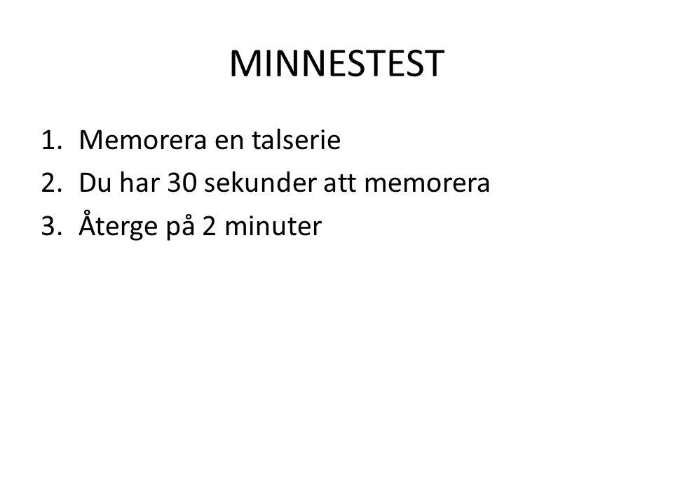 MINNESTEST Memorera en talserie Du har 30 sekunder att memorera