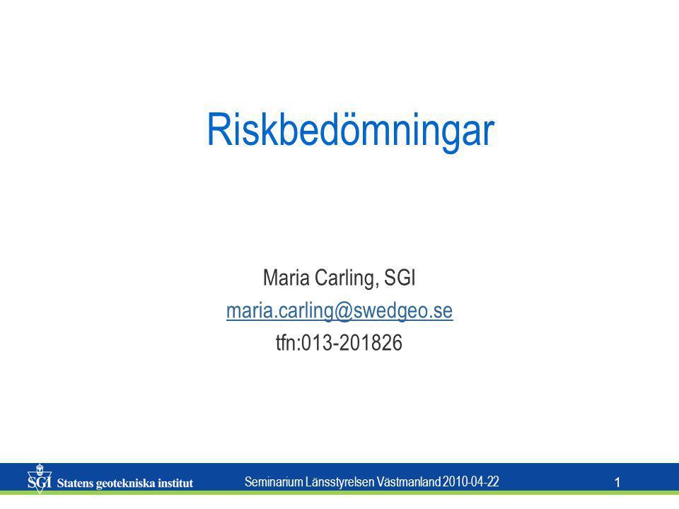 Maria Carling, SGI maria.carling@swedgeo.se tfn:013-201826