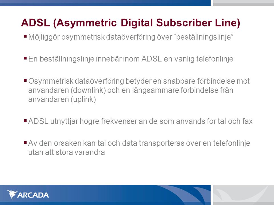 ADSL (Asymmetric Digital Subscriber Line)‏
